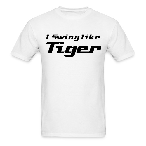 I Swing Like Tiger - Men's T-Shirt