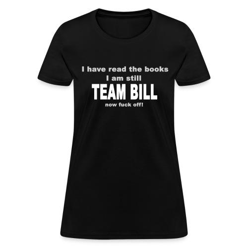 Still Team Bill - Women's - Women's T-Shirt