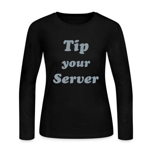 Tip Your Server, Ladies, Long Sleeve - Women's Long Sleeve Jersey T-Shirt