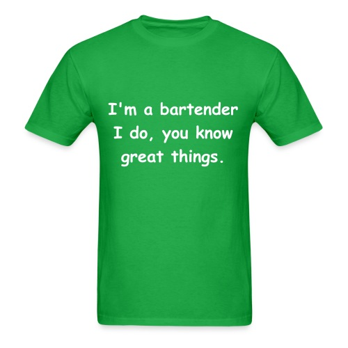 I'm a bartender, I do, you know, great things. (Jersey Shore) - Men's T-Shirt