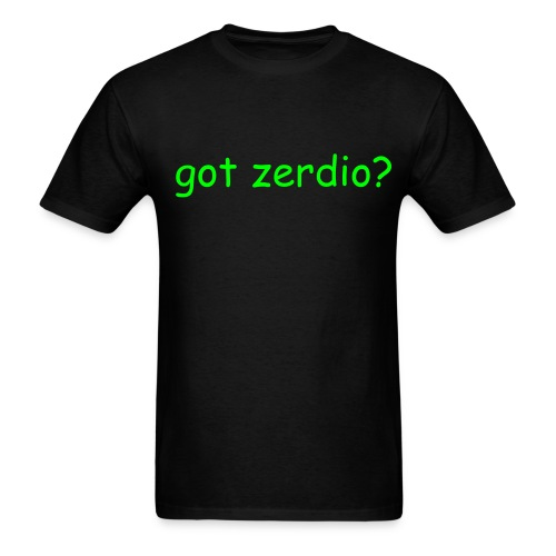 got zerdio? tee - Men's T-Shirt