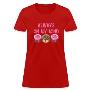 ALWAYS ON MY MIND T-SHIRT Women's Ink Print - Women's T-Shirt