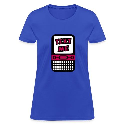 WUBT 'Text Me With Cell Phone' Women's Standard Tee, Lt Blue - Women's T-Shirt