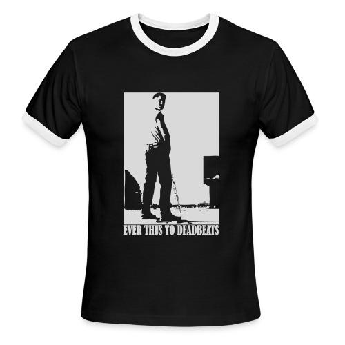 Ever Thus to Deadbeats American Apparel Ringer Tee - Men's Ringer T-Shirt