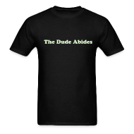 T-Shirts ~ Men's T-Shirt ~ The Dude Abides (glow in the dark)
