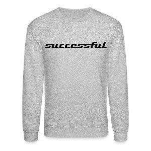 successful | black text - Crewneck Sweatshirt