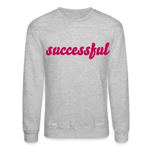 successful |  magenta text - Crewneck Sweatshirt
