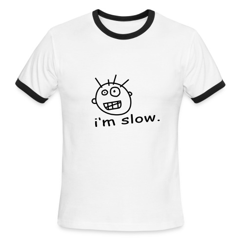 Im Slow - Men's Ringer T-Shirt