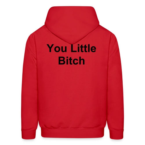 You Little Bitch - Men's Hoodie
