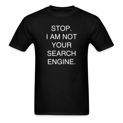 Not Your Search Engine - Men's T-Shirt