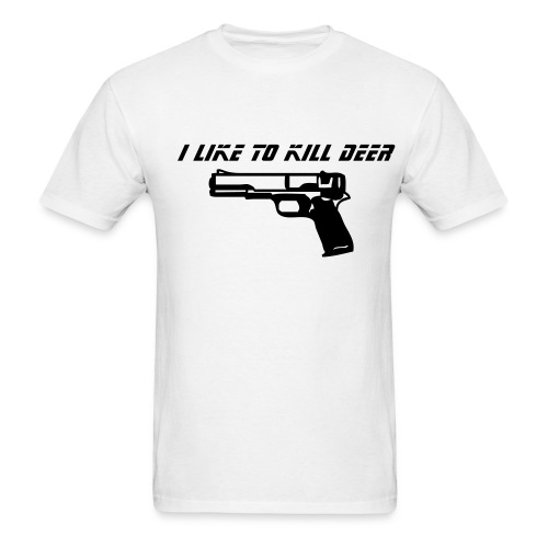 I Like To Kill Dear/  Gun - Men's T-Shirt