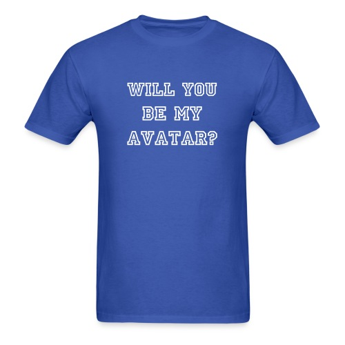 Will you be my Avatar? - Men's T-Shirt