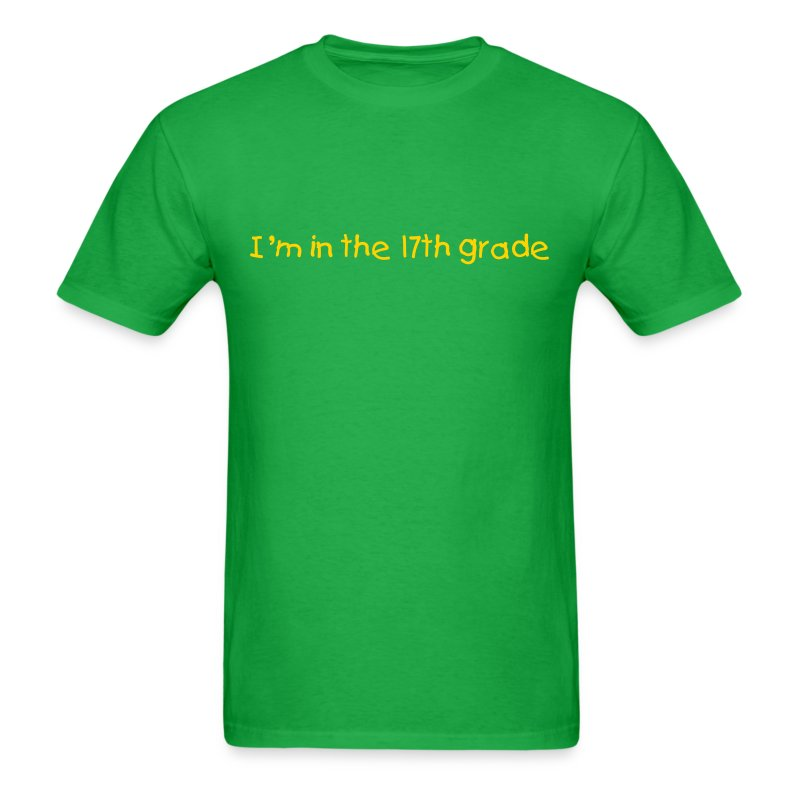 I'm in the 17th Grade - Men's T-Shirt