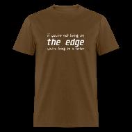 T-Shirts ~ Men's T-Shirt ~ Life on the edge