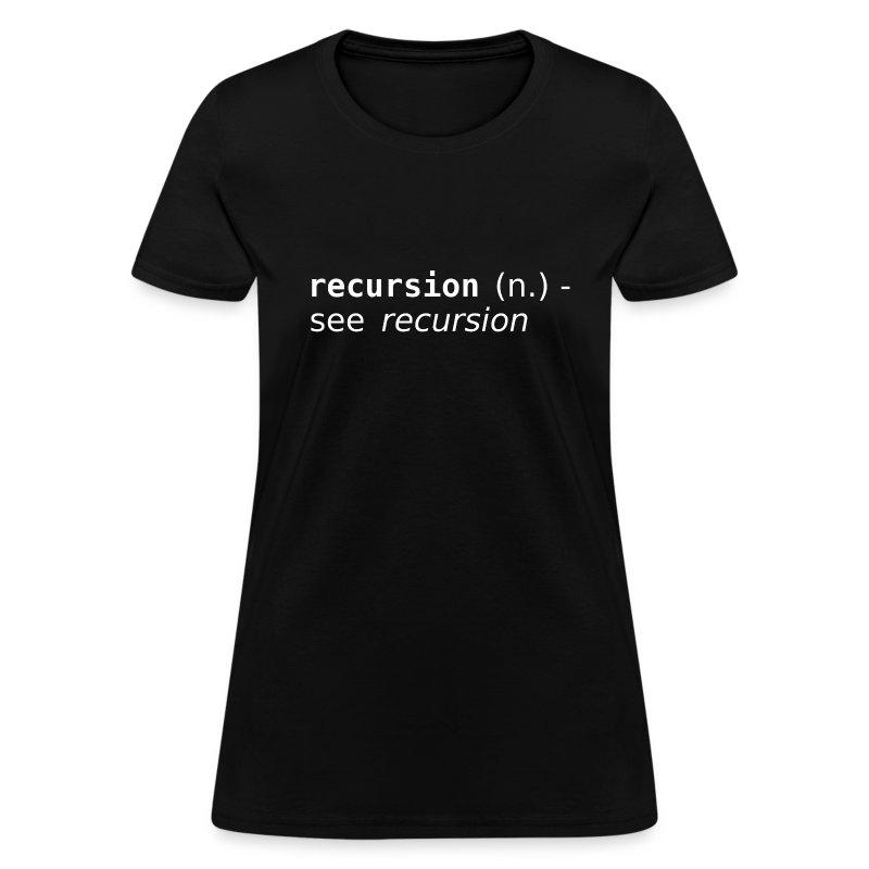 Recursion (n.) - Women's T-Shirt