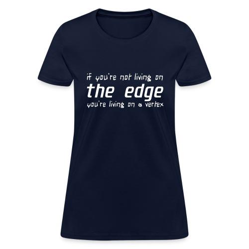 Life on the edge - Women's T-Shirt