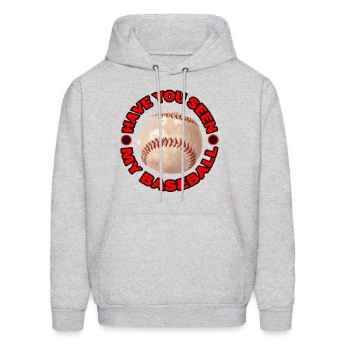 Have You Seen My Baseball? - Men's Hoodie