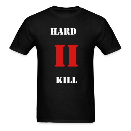 HARD II KILL PLAIN - Men's T-Shirt