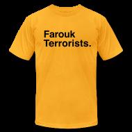 T-Shirts ~ Men's T-Shirt by American Apparel ~ Farouk Terrorists. (Men's)