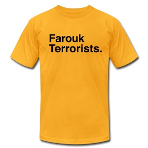 Farouk Terrorists. (Men's) - Men's T-Shirt by American Apparel