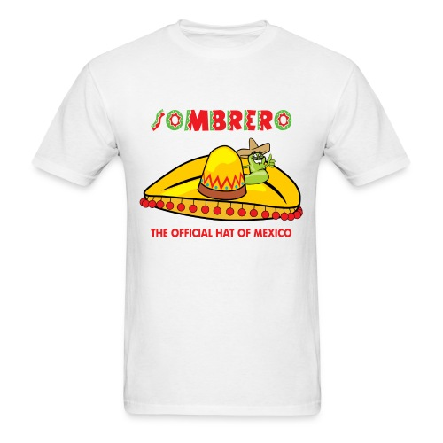Sombrero- The Official Hat Of Mexico (Men) - Men's T-Shirt