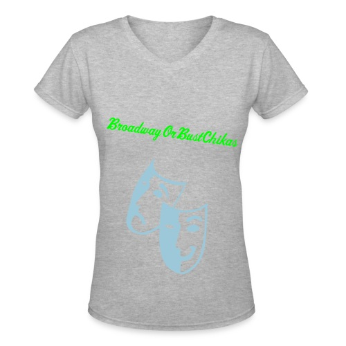 BroadwayOrBustChikas - Women's V-Neck T-Shirt