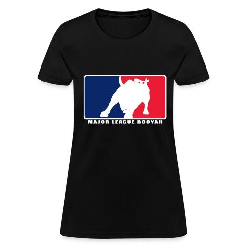 Major League Booyah Women's T-Shirt - Women's T-Shirt
