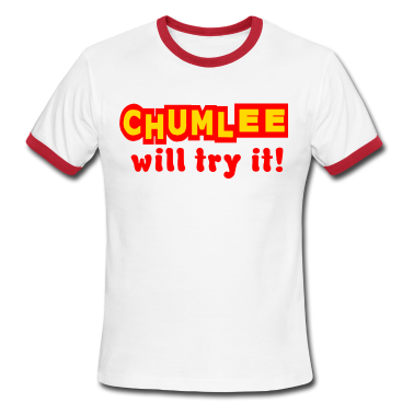 White/red Chumlee Will Try It T-Shirts