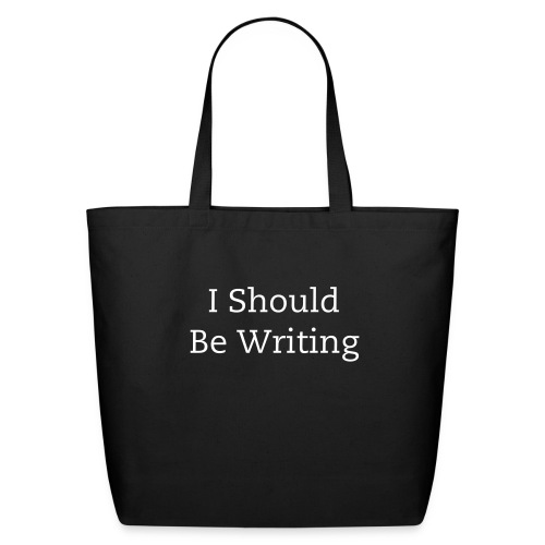 I Should Be Writing Eco-Friendly Tote - Eco-Friendly Cotton Tote