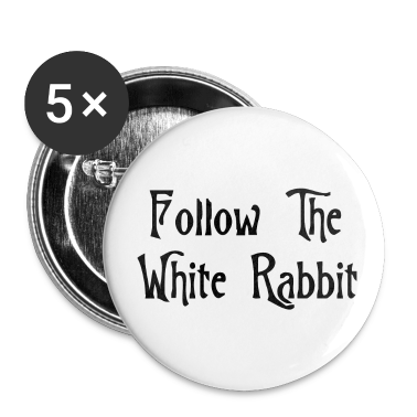 White Follow The White Rabbit Alice in Wonderland Buttons