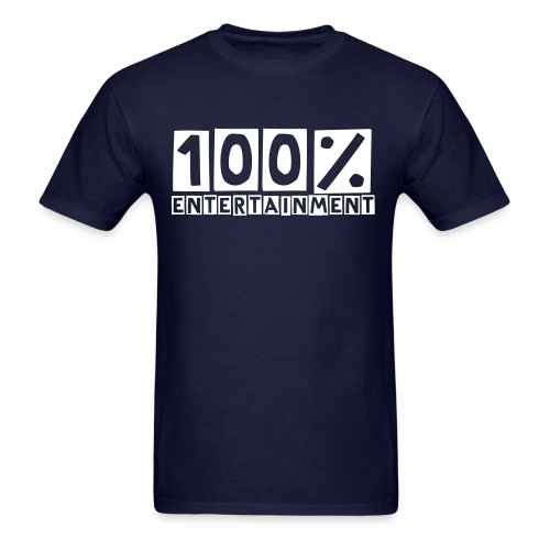 100% Entertainment T-Shirt - Men's T-Shirt