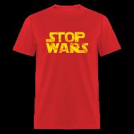T-Shirts ~ Men's T-Shirt ~ Stop Wars T-Shirt