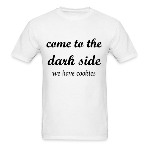 come to the dark side we have cookies - Men's T-Shirt