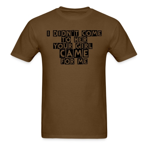 Came For Me Mens Tee - Men's T-Shirt