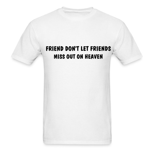 FRIENDS DON'T LET FRIENDS - Men's T-Shirt