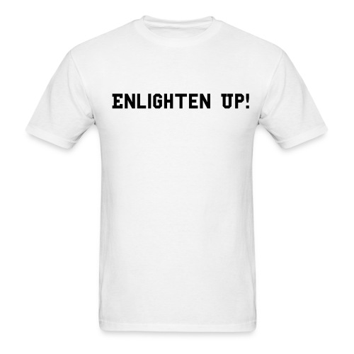 ENLIGHTEN UP - Men's T-Shirt
