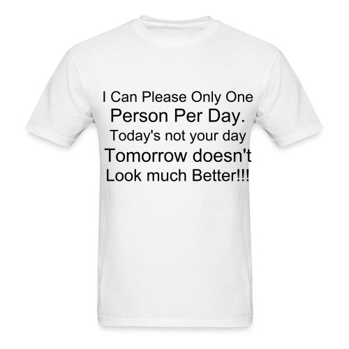 Pleasing one person per day - Men's T-Shirt