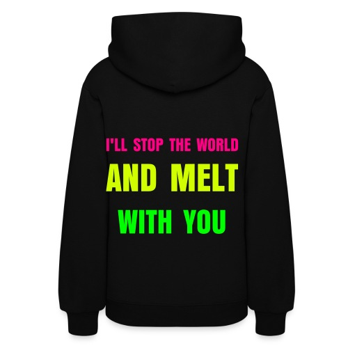 I'll Stop The World And Melt With You Hoodie - Women's Hoodie