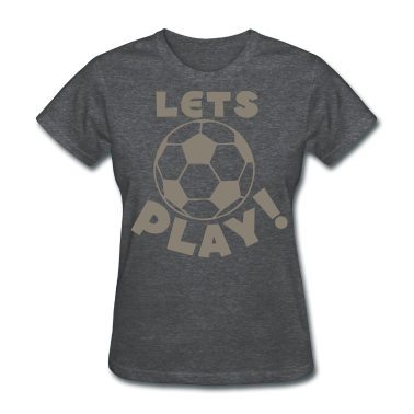 Deep heather soccer ball lets play Women's T-Shirts