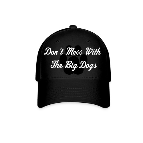 wwesuperstarish:Don't Mess With The Big Dogs Hat - Baseball Cap