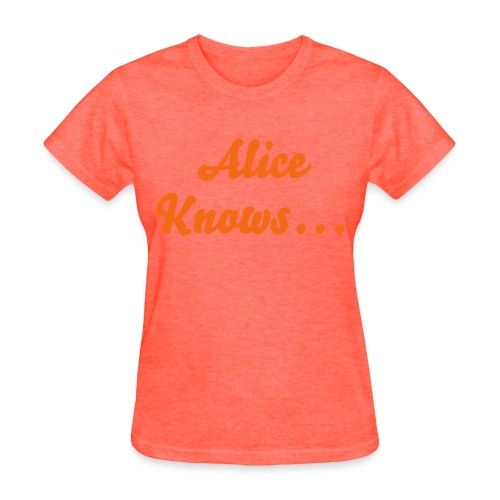 Alice Knows... - Women's T-Shirt