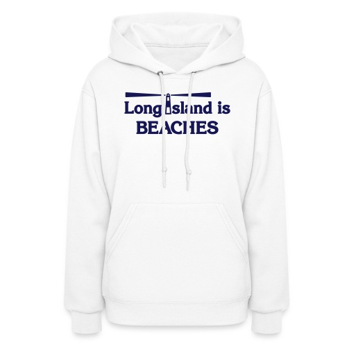 Long Island is Beaches - Women's Hoodie