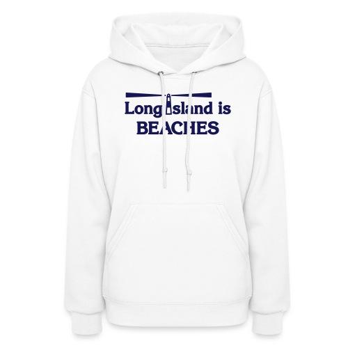 Long Island is Beaches - Women's Hoodie