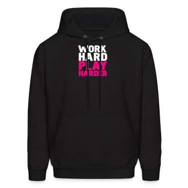 Black work hard play harder Hoodies