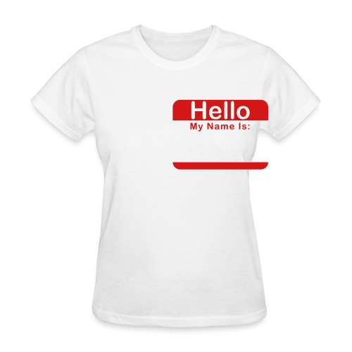 Ladies - Hello My Name is  (Writable) - Women's T-Shirt