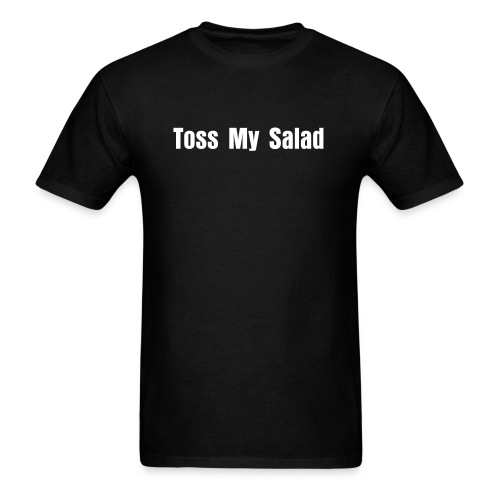 Toss My Salad - Men's T-Shirt