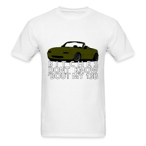 Bitches dont know bout my 13B - Green/White - Men's T-Shirt