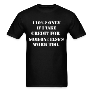 T-Shirts ~ Men's T-Shirt ~ The only way the math works for 'Give 110%'