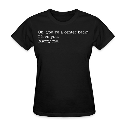 Oh, you're a center back? - Women's T-Shirt
