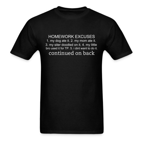 excuses for homework - Men's T-Shirt